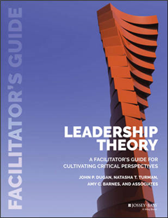 Leadership Theory: Facilitator\'s Guide for Cultivating Critical Perspectives