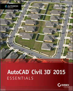 AutoCad Civil 3D Essentials: Autodesk Official Press