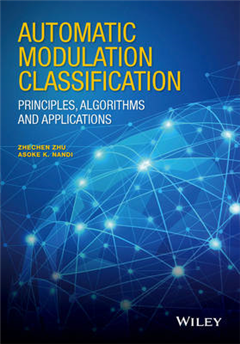 Automatic Modulation Classification: Principles, Algorithms and Applications
