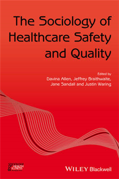 Sociology of Healthcare Safety and Quality
