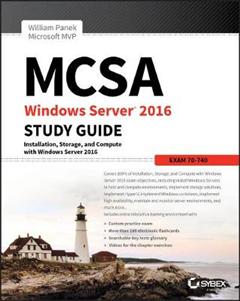 MCSA Windows Server 2016 Study Guide: Exam 70-740