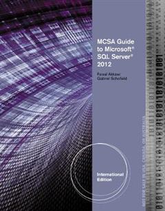 MCSA Guide to Microsoft SQL Server 2012 (Exam 70-462), International Edition