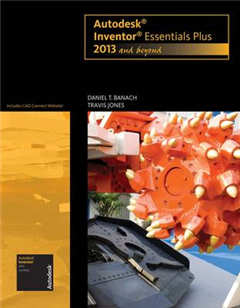 Autodesk Inventor Essentials Plus: 2013 and Beyond