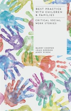 Best Practice with Children and Families: Critical Social Work Stories