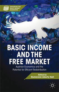 Basic Income and the Free Market: Austrian Economics and the Potential for Efficient Redistribution