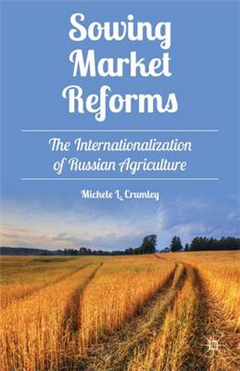 Sowing Market Reforms: The Internationalization of Russian Agriculture