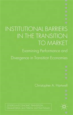 Institutional Barriers in the Transition to Market: Examining Performance and Divergence in Transition Economies