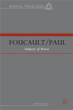 Foucault/Paul: Subjects of Power