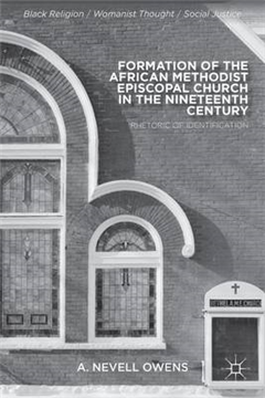 Formation of the African Methodist Episcopal Church in the Nineteenth Century: Rhetoric of Identification