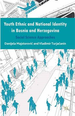 Youth Ethnic and National Identity in Bosnia and Herzegovina: Social Science Approaches