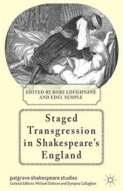Staged Transgression in Shakespeare\'s England
