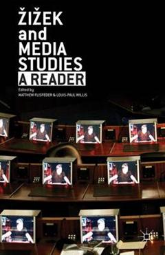 Zizek and Media Studies: A Reader