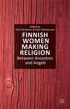 Finnish Women Making Religion: Between Ancestors and Angels