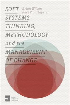 Soft Systems Thinking, Methodology and the Management of Cha