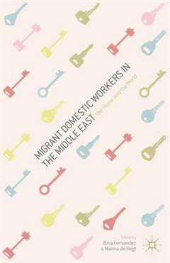 Migrant Domestic Workers in the Middle East: The Home and the World
