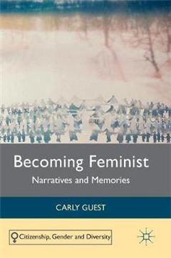 Becoming Feminist: Narratives and Memories