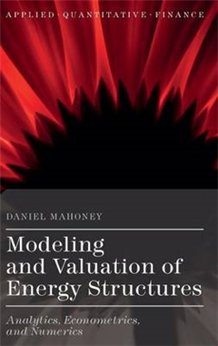 Modeling and Valuation of Energy Structures: Analytics, Econometrics, and Numerics