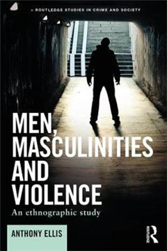Men, Masculinities and Violence