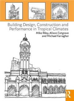 Building Design, Construction and Performance in Tropical Cl