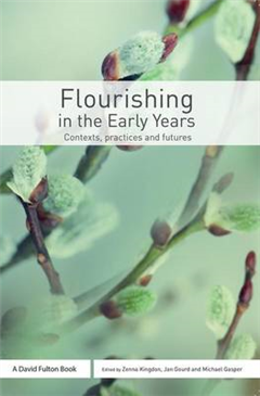 Flourishing in the Early Years: Contexts, practices and futures