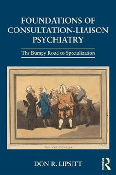 Foundations of Consultation-Liaison Psychiatry: The Bumpy Road to Specialization