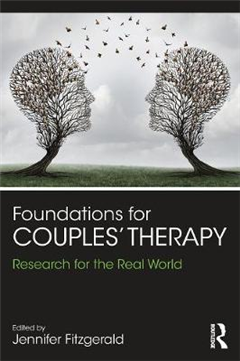 Foundations for Couples\' Therapy: Research for the Real World