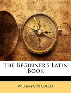 Beginner's Latin Book