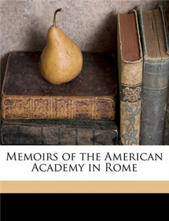 Memoirs of the American Academy in Rome Volume 3