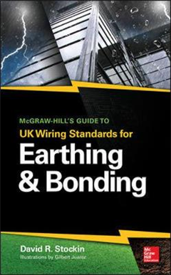 McGraw-Hill's Guide to UK Wiring Standards for Earthing & Bo