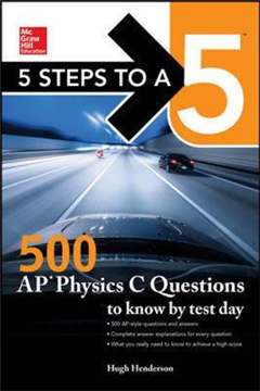5 Steps to a 5: 500 AP Physics C Questions to Know by Test D