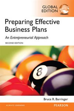 Barringer: Preparing Effective Business Plans: An Entreprene