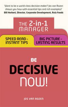 Be Decisive - Now!