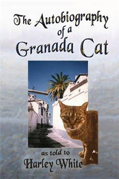 Autobiography of a Granada Cat -- As Told to Harley White