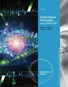Digital Signal Processing Using MATLAB (R), International Ed