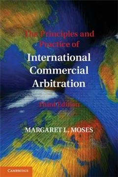 Principles and Practice of International Commercial Arbitrat