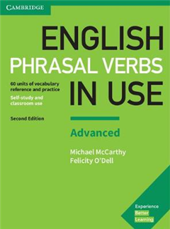 English Phrasal Verbs in Use Advanced Book with Answers: Vocabulary Reference and Practice