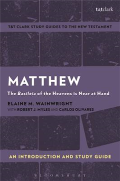 Matthew: An Introduction and Study Guide: The Basileia of the Heavens is Near at Hand