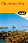 Fodor\'s Guatemala