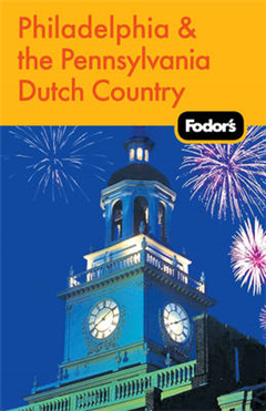 Fodor\'s Philadelphia and the Pennsylvania Dutch Country