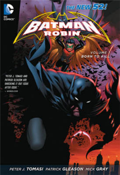 Batman & Robin Vol. 1 Born To Kill The New 52