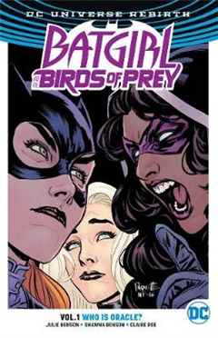 Batgirl And The Birds Of Prey Vol. 1 Who Is Oracle? (Rebirth