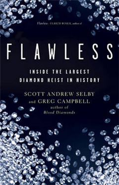 Flawless: Inside the Largest Diamond Heist in History