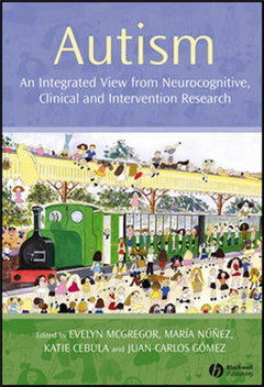 Autism: An Integrated View from Neurocognitive, Clinical, and Intervention Research