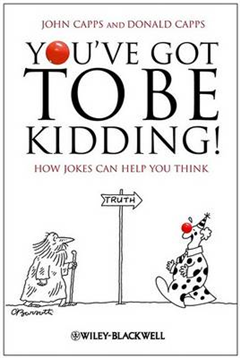 You\'ve Got To Be Kidding!: How Jokes Can Help You Think