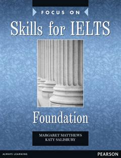 Focus on Skills for IELTS Foundation Bk