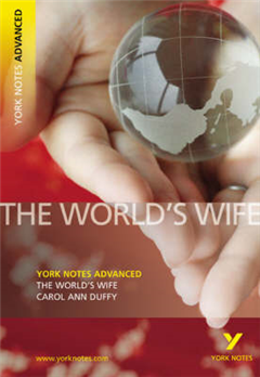 World's Wife: York Notes Advanced