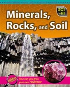 Minerals, Rocks and Soil