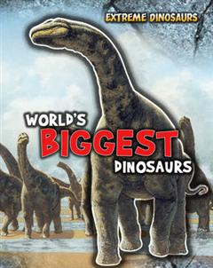 World\'s Biggest Dinosaurs