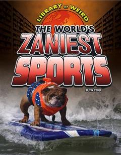 World's Zaniest Sports