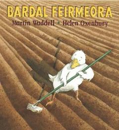 Bardal Feirmeora (Farmer Duck)